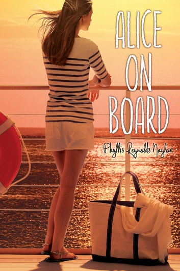 Alice on Board ebook by Phyllis Reynolds Naylor