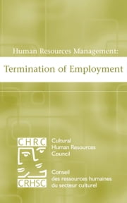Human Resources Management: Termination of Employment ebook by Cultural Human Resources Council