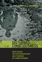 Disturbed Consciousness ebook by Rocco J. Gennaro