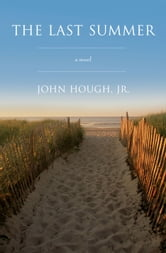 The Last Summer - A Novel ebook by Jr. John Hough Jr.