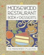 Moosewood Restaurant Book of Desserts ebook by Moosewood Collective,Moosewood Collective