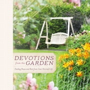 Devotions from the Garden - Finding Peace and Rest in Your Busy Life audiobook by Miriam Drennan