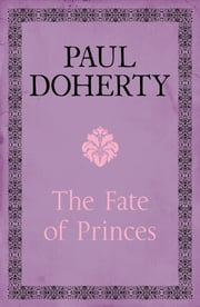 The Fate of Princes ebook by Paul Doherty