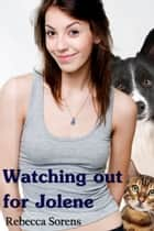 Watching Out For Jolene eBook by Rebecca Sorens