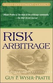 Risk Arbitrage ebook by Guy Wyser-Pratte