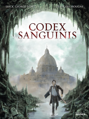 Codex sanguinis ebook by Erick George-Egret,Yoann Guillé