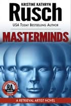 Masterminds: A Retrieval Artist Novel - Book Eight of the Anniversary Day Saga ebook by