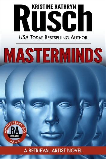 Masterminds: A Retrieval Artist Novel - Book Eight of the Anniversary Day Saga ebook by Kristine Kathryn Rusch