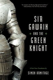 Sir Gawain and the Green Knight (A New Verse Translation) ebook by Simon Armitage