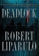 Deadlock - A John Hutchinson Novel ebook by Robert Liparulo