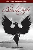 The Black Eagle Inn ebook by Christoph Fischer