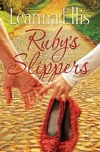 Ruby's Slippers ebook by Leanna Ellis