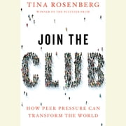 Join the Club - How Peer Pressure Can Transform the World audiobook by Tina Rosenberg