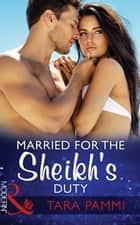 Married For The Sheikh's Duty (Mills & Boon Modern) (Brides for Billionaires, Book 3) 電子書籍 by Tara Pammi