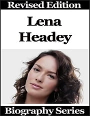 Lena Headey - Biography Series ebook by Matt Green