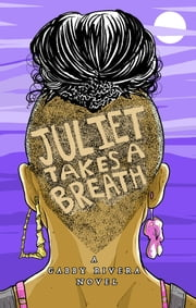 Juliet Takes a Breath ebook by Gabby Rivera
