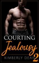 Courting Jealousy 2 ebook by Kimberly Dean