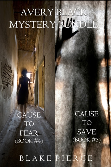 Avery Black Mystery Bundle: Cause to Fear (#4) and Cause to Save (#5) ebook by Blake Pierce
