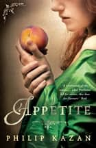 Appetite ebook by Philip Kazan