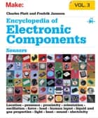 Encyclopedia of Electronic Components Volume 3 ebook by Charles Platt