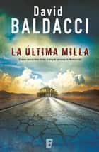 La última milla (Amos Decker 2) ebook by David Baldacci