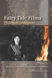 Fairy Tale Films - Visions of Ambiguity ebook by Pauline Greenhill,Sidney Eve Matrix