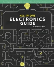 All-in-One Electronics Guide ebook by Cammen Chan