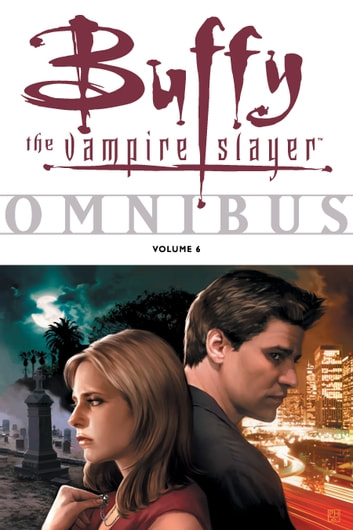 Buffy Omnibus Volume 6 ebook by Various,Joss Whedon