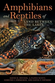 Amphibians and Reptiles of Land Between the Lakes ebook by Zimmerer, Edmund J.