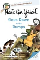 Nate the Great Goes Down in the Dumps ebook by Marjorie Weinman Sharmat, Marc Simont
