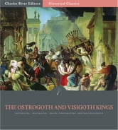 The Ostrogoth and Visigoth Kings ebook by Jordanes, Sidonius Apollinaris, and Theodoric
