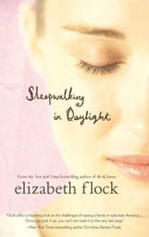Sleepwalking in Daylight ebook by Elizabeth Flock