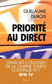 Priorité au direct ebook by Guillaume DUBOIS