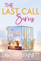 The Last Call Boxed Set ebook by Sawyer Bennett