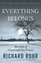Everything Belongs ebook by Richard Rohr