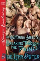 The Battlefield Series 5: Breaking Through the Pain ebook by