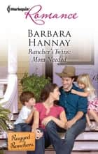 Rancher's Twins: Mom Needed - A Single Dad Romance ebook by Barbara Hannay
