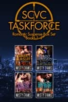 SCVC Taskforce Romantic Suspense Series Box Set 1 - 4 電子書籍 by Misty Evans