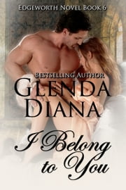 I Belong to You (Edgeworth Novel Book 6) ebook by Glenda Diana