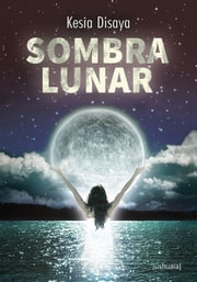 Sombra lunar ebook by Kesia Disaya