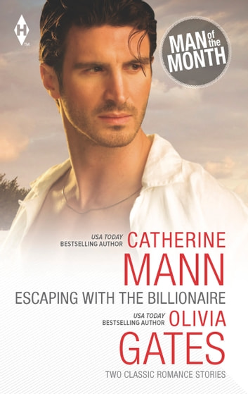 Escaping with the Billionaire: The Maverick Prince / Billionaire, M.D. (Mills & Boon M&B) 電子書 by Catherine Mann,Olivia Gates