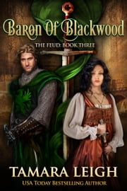 Baron Of Blackwood: Book Three - A Medieval Romance ebook by Tamara Leigh
