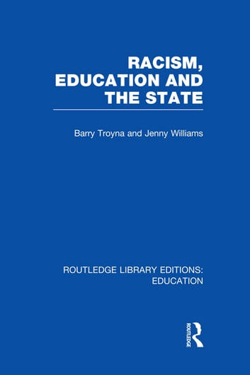 Racism, Education and the State ebook by Barry Troyna,Jenny Williams