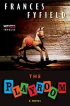 The Playroom - A Novel 電子書籍 by Frances Fyfield