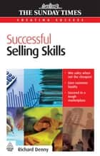 Successful Selling Skills ebook by Richard Denny