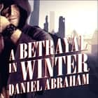A Betrayal in Winter audiolibro by Daniel Abraham