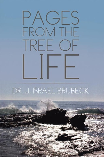 Pages from the Tree of Life ebook by Dr. J. Israel Brubeck