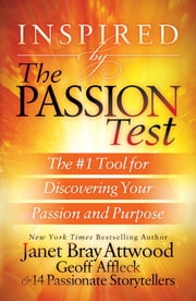 Inspired by the Passion Test - The #1 Tool for Discovering Your Passion and Purpose ebook by Janet Bray, Geoff Affleck