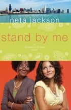Stand by Me ebook by Neta Jackson