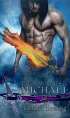 The Immortals II: Michael ebook by Cynthia Breeding